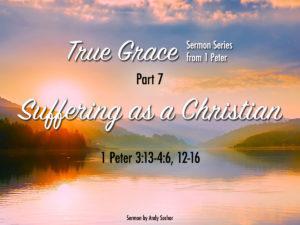 True Grace (Part 7): Suffering as a Christian