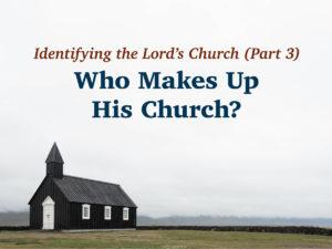 Who Makes Up His Church?