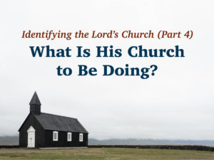 What Is His Church to Be Doing?