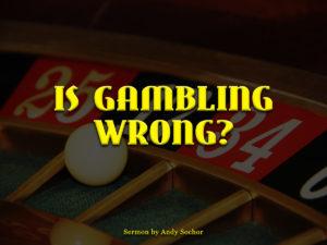 Is Gambling Wrong?