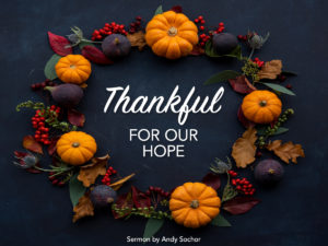 Thankful for Our Hope