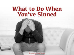 What to Do When You've Sinned
