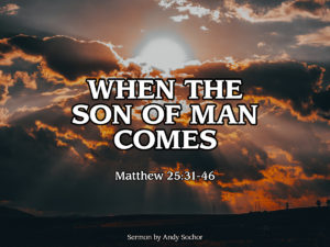 When the Son of Man Comes