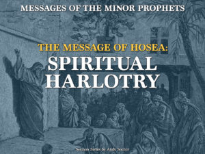 The Message of Hosea: Spiritual Harlotry