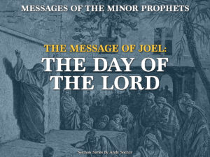 The Message of Joel: The Day of the Lord