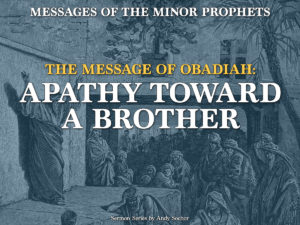 The Message of Obadiah: Apathy Toward a Brother