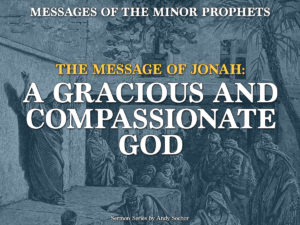 The Message of Jonah: A Gracious and Compassionate God
