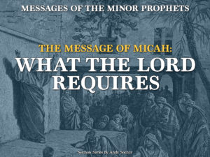 The Message of Micah: What the Lord Requires