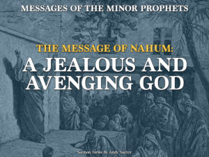 The Message of Nahum: A Jealous and Avenging God