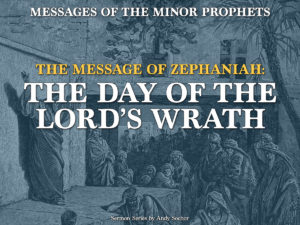 The Message of Zephaniah: The Day of the Lord's Wrath