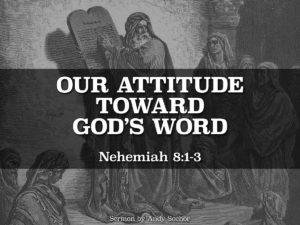 Our Attitude Toward God's Word