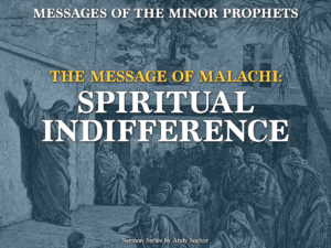 The Message of Malachi: Spiritual Indifference