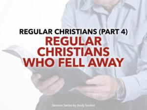 Regular Christians Who Fell Away