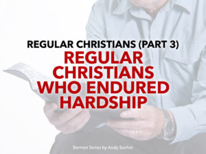Regular Christians Who Endured Hardship