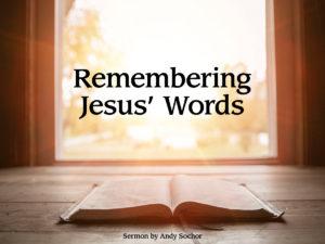 Remembering Jesus' Words