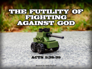 The Futility of Fighting against God