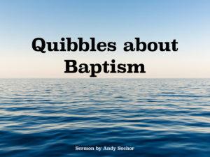 Quibbles about Baptism