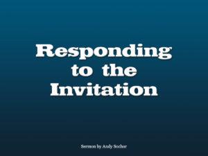 Responding to the Invitation