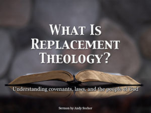 What Is Replacement Theology?