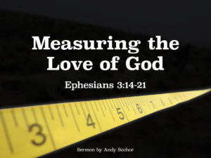 Measuring the Love of God