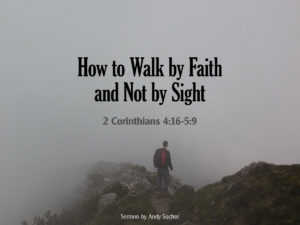 How to Walk by Faith and Not by Sight