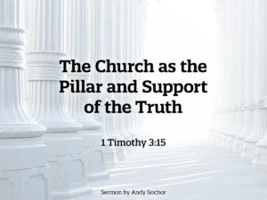 The Church as the Pillar and Support of the Truth