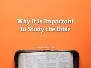Why It Is Important to Study the Bible