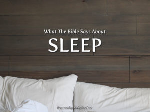 What the Bible Says about Sleep