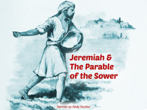Jeremiah and the Parable of the Sower