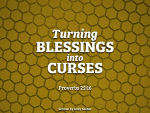 Turning Blessings into Curses