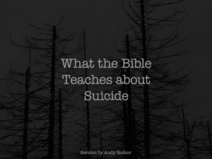 What the Bible Teaches about Suicide