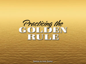 Practicing the Golden Rule