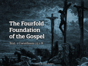 The Fourfold Foundation of the Gospel