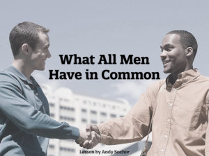 What All Men Have in Common
