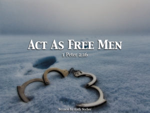 Act As Free Men