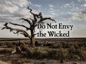 Do Not Envy the Wicked