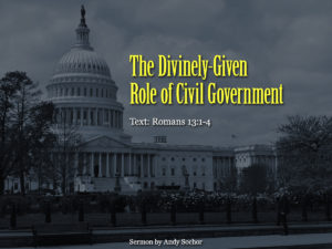 The Divinely-Given Role of Civil Government
