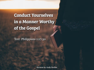 Conduct Yourselves in a Manner Worthy of the Gospel