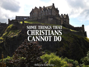 Some Things That Christians Cannot Do