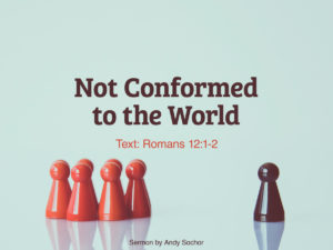 Not Conformed to the World