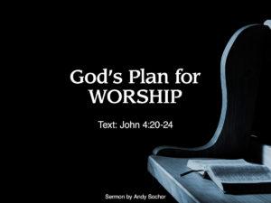 God's Plan for Worship