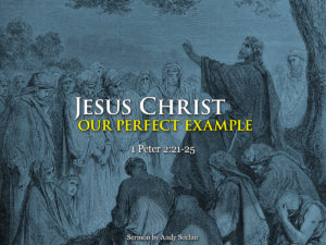 Jesus Christ –Our Perfect Example