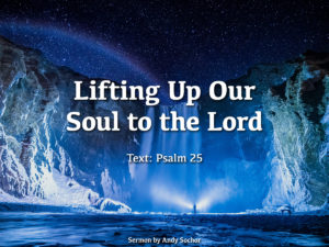Lifting Up Our Soul to the Lord